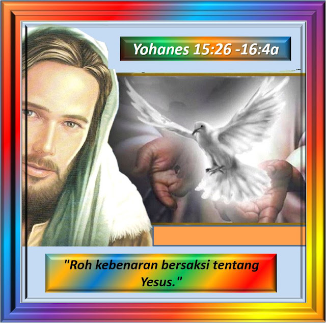 Yohanes 15:26 - 16:4a