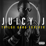 Juicy J - Taylor Gang Forever Cover