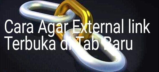 Cara Agar Link External Terbuka di Tab Baru Secara Otomatis