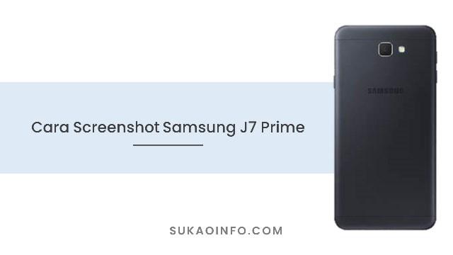 Cara Screenshot Samsung J7 Prime