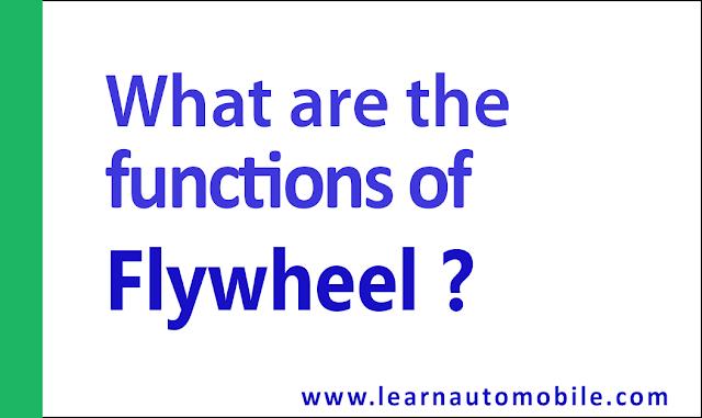 Functions of the flywheel?