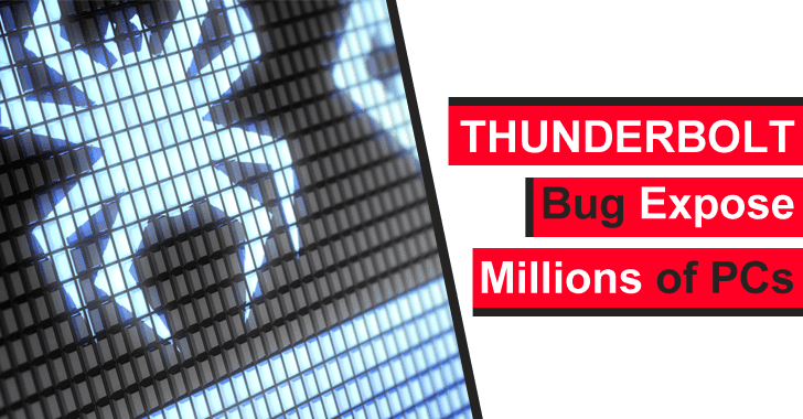 Thunderspy Attack – Critical Intel Thunderbolt Bug Let Attackers Hack Millions of PCs Less than 5 Minutes