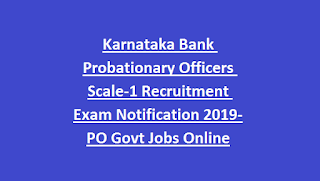 Karnataka Bank Probationary Officers Scale-1 Recruitment Exam Notification 2019-PO Govt Jobs Online