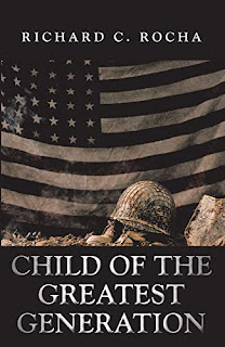 Child of the Greatest Generation - Patriotic Stories and Memories by Richard C. Rocha book promotion