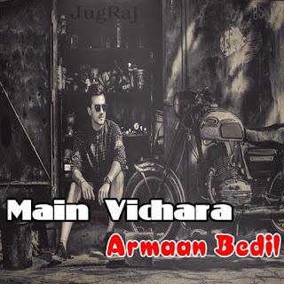 Main Vichara Lyrics - Armaan Bedil Song