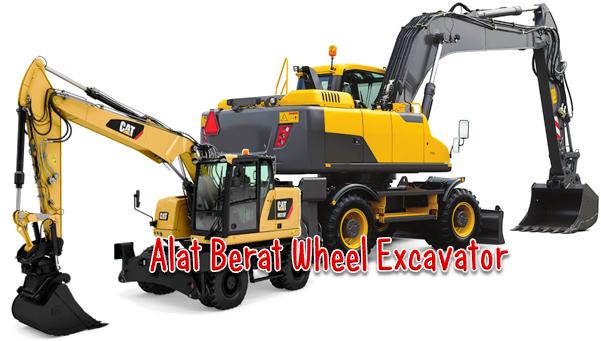Fungsi Alat Berat Wheel Excavator