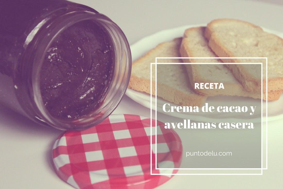 Nutella casera receta crema de cacao y avellanas - Punto de Lu
