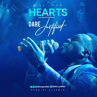 DOWNLOAD FILL OUR HEART - DARE JUSTIFIED