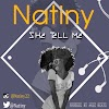 [MUSIC] Natiny - She Tell Me