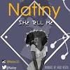 [MUSIC] Natiny - She Tell Me