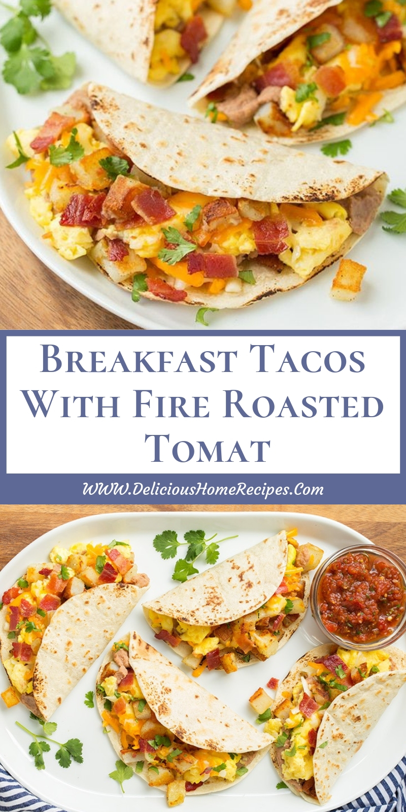 Breakfast Tacos With Fire Roasted Tomat