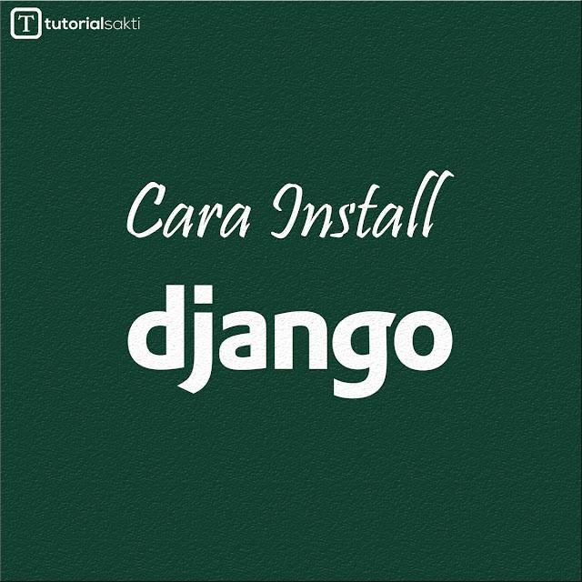 Cara Install Django