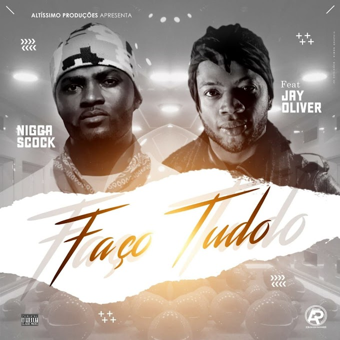 Nigga Scock Feat. Jay Oliver - Faço Tudo (R&B) [Download]