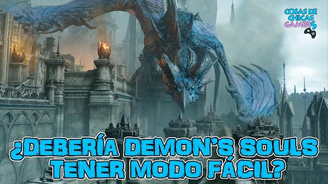 Debería Demon's Souls tener modo fácil Opinion