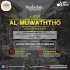 Hadirilah Kajian rutin Kitab Al Muwaththo Lil Imam Malik bin Anas rahimahullah