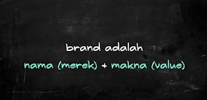 Brand  dan Branding dalam Pemahaman yang Mudah