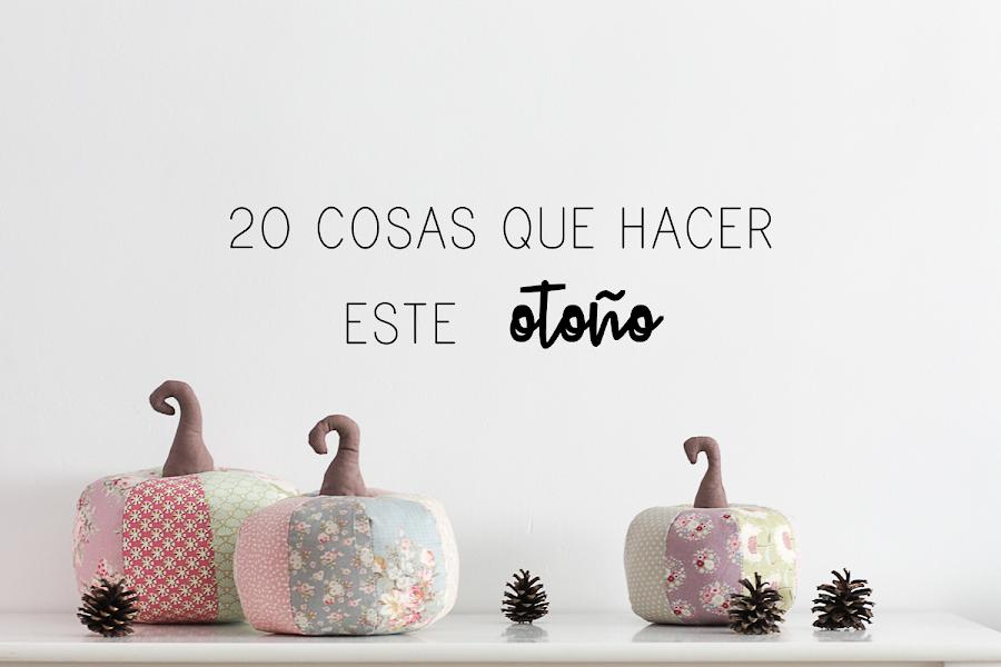 https://mediasytintas.blogspot.com/2018/09/20-cosas-que-hacer-este-otono.html