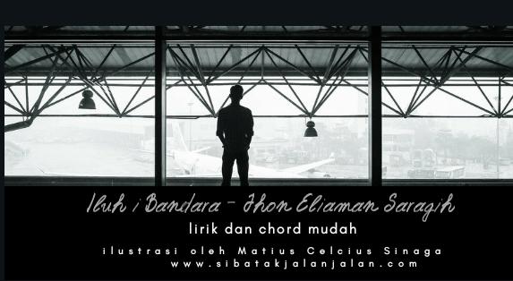 Lirik dan Chord 'Iluh i Bandara' - Jhon Eliaman Saragih . Cover Lagu Simalungun Mudah