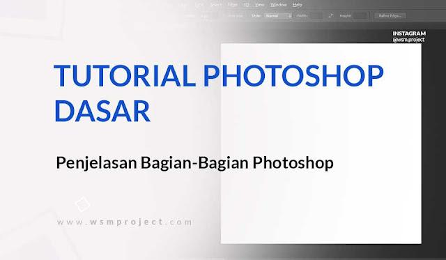 Penjelasan Bagian-Bagian Pada Adobe Photoshop