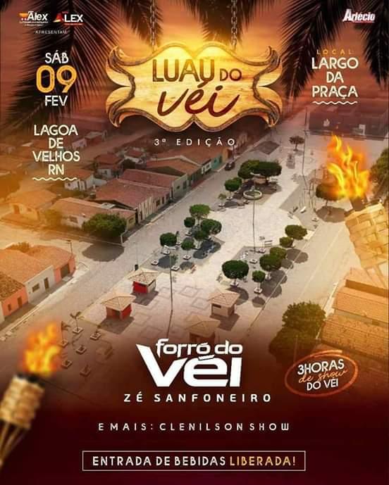 Hoje dia (9), tem a 3° Edição do Luau do Vei (Zé Sanfoneiro) em Lagoa de Velhos