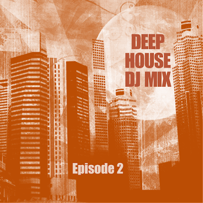 Deep house dj mix episode 2 deep house dj mix podcast for Classic deep house mix