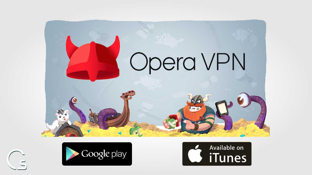 تحميل تطبيق Opera VPN للاندرويد و اى فون لفتح المواقع المحجوبة