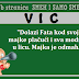 """VIC: """"Dolazi Fata kod svoje majke plačući i sva modra u licu. Majka je odmah..."""""""