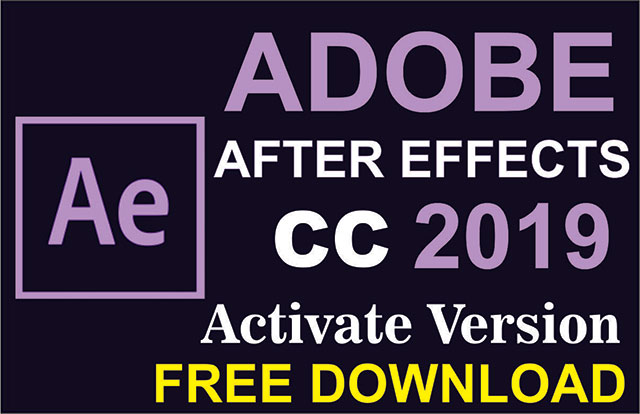 Adobe After Effects CC 2019 (x64) Activate Version Free Download
