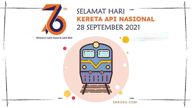 Quotes Ucapan Selamat Hari Kereta Api Nasional 28 September