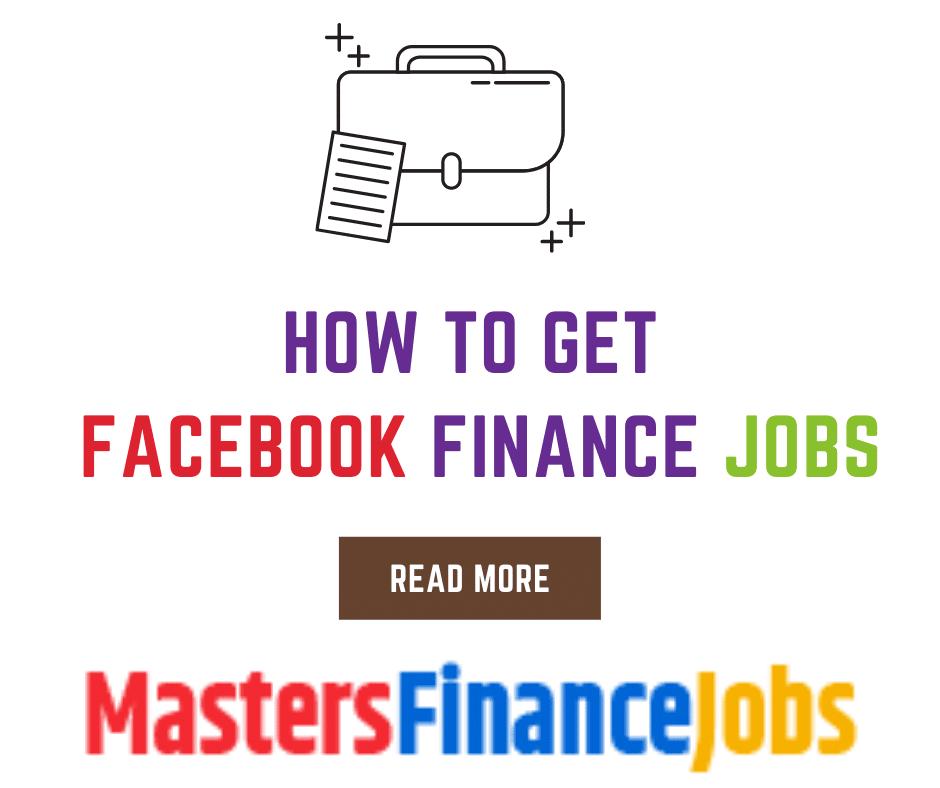 How to Get Facebook Finance Jobs, Facebook Finance Jobs, Masters Finance Jobs