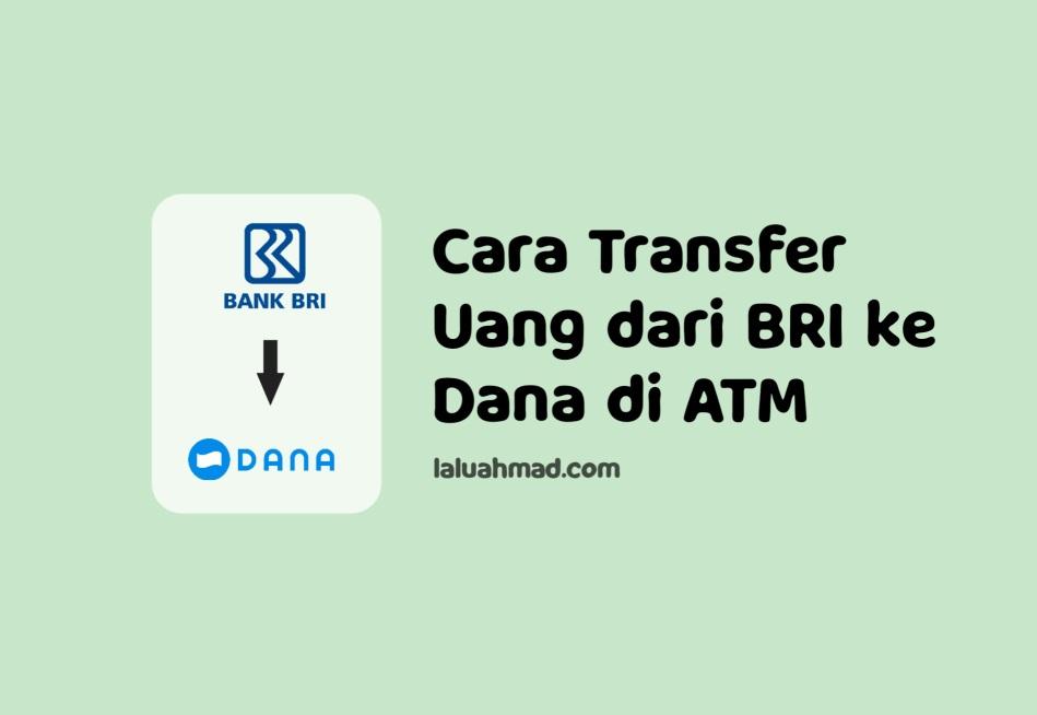 Cara Transfer Uang dari BRI ke Dana di ATM