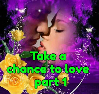 Take a chance On love  part 1