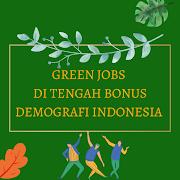 Green Jobs, Profesi-profesi Keren untuk Pemuda