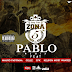 Zona 5 Ft. Mauro Pastrana x Cellz x CFK x Kelson Most Wanted - Pablo (Remix) (2017) [Download]