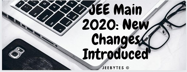 JEE Main 2020 New Changes Introduced