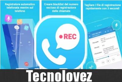 Registratore Di Chiamate Automatico - Applicazione per registrare le telefonate su Android