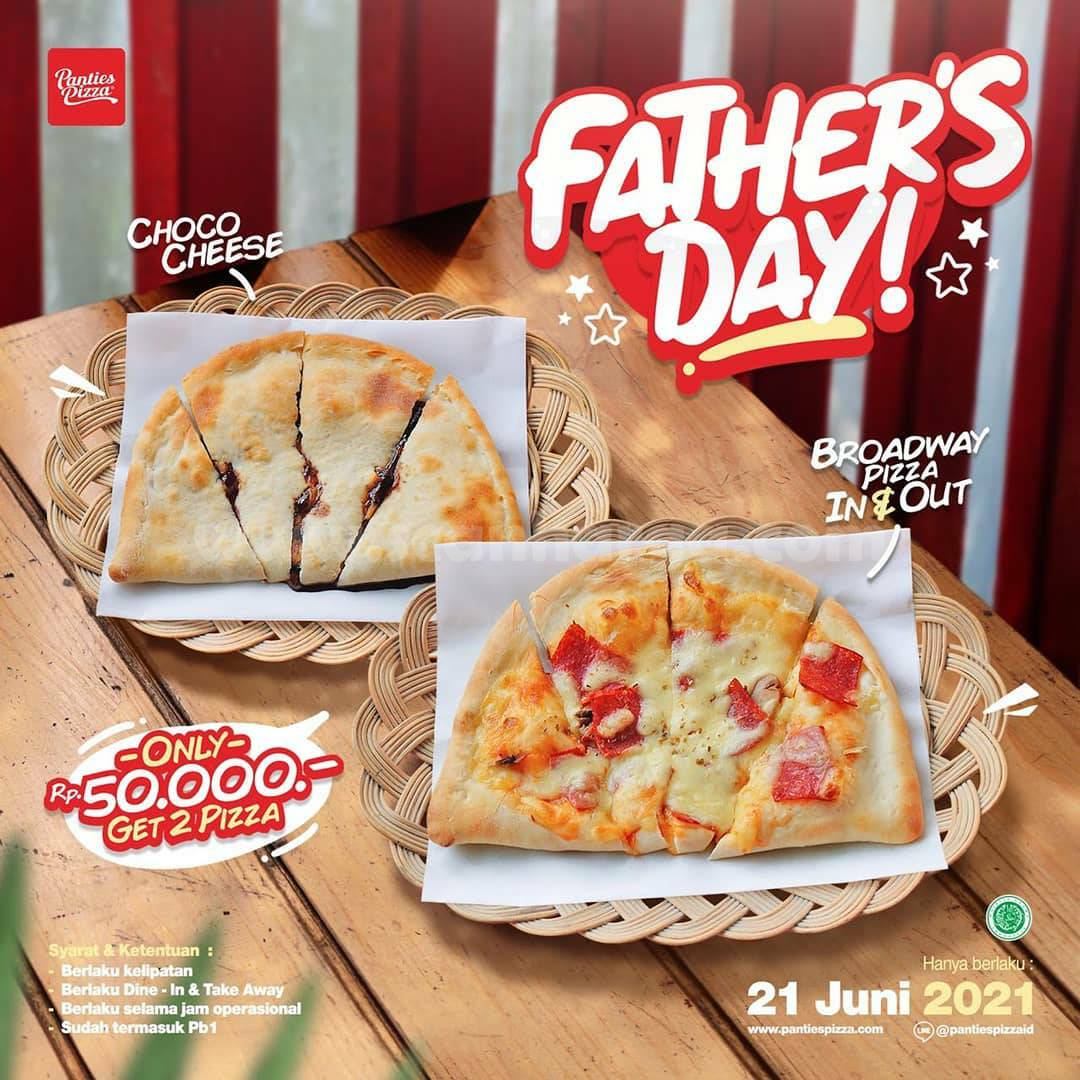 Promo Panties Pizza HAPPY FATHER'S DAY! Get 2 Pizza only Rp. 50.000,-