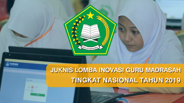 Juknis Lomba Inovasi Pembelajaran Guru Madrasah Tingkat Nasional Tahun 2019