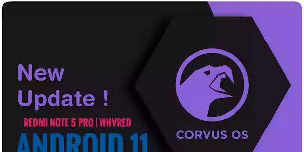 Corvus OS v15.0 | Redmi Note 5 Pro | Whyred | Android 11