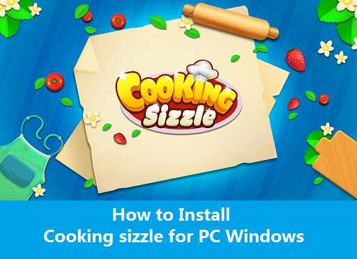 Install Cooking sizzle for PC