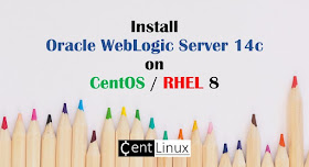 Install Oracle Weblogic Server 14c on CentOS / RHEL 8