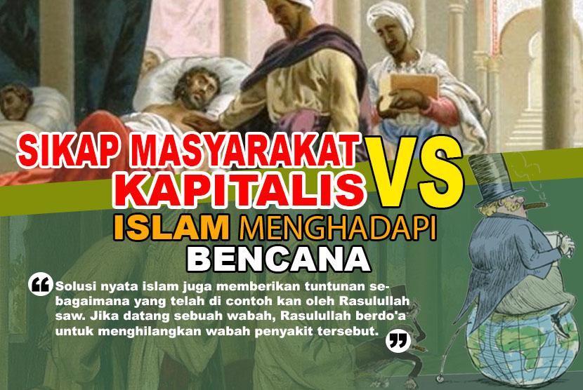 Sikap Masyarakat Kapitalis VS Islam Menghadapi Bencana