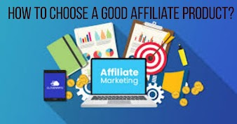 how to choose a good affiliate product|best guide|