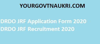 DRDO JRF Application Form 2020 - DRDO JRF Recruitment 2020