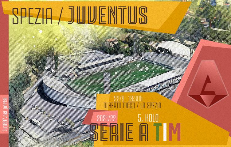Serie A 2021/22 / 5. kolo / Spezia - Juventus, srijeda, 18:30h