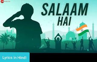 सलाम है Salaam Hai Lyrics in Hindi | Ankit Tiwari