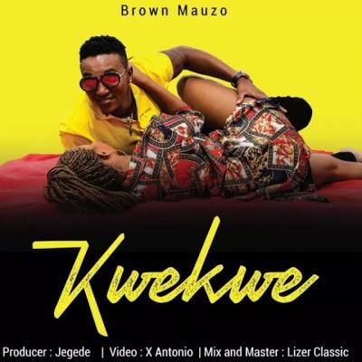 VIDEO | Brown Mauzo - KweKwe | Download  New song