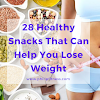 28 Healthy Snacks That Can Help You Lose Weight