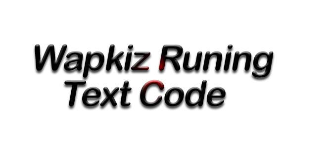 mixtechgyan blogspot in: Wapkiz runing text code download free