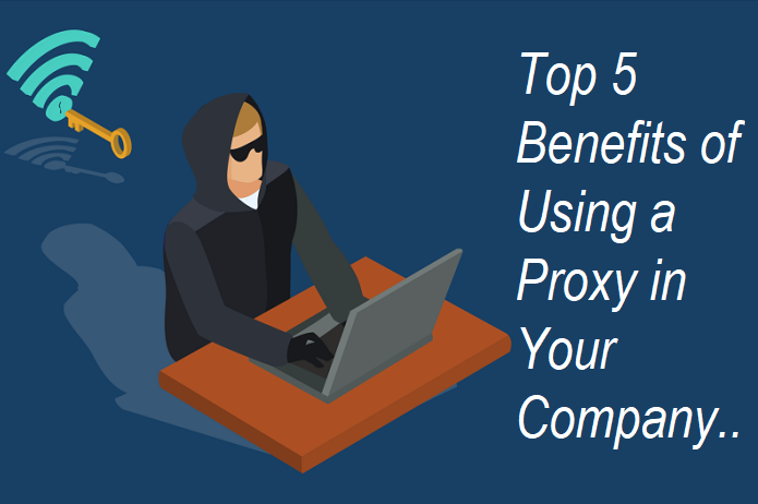 Benefits of Using a Proxy in Company